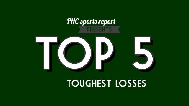 Top 5 Toughest Losses