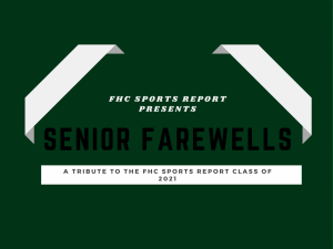 FHC Sports Report Presents: Senior Farewells